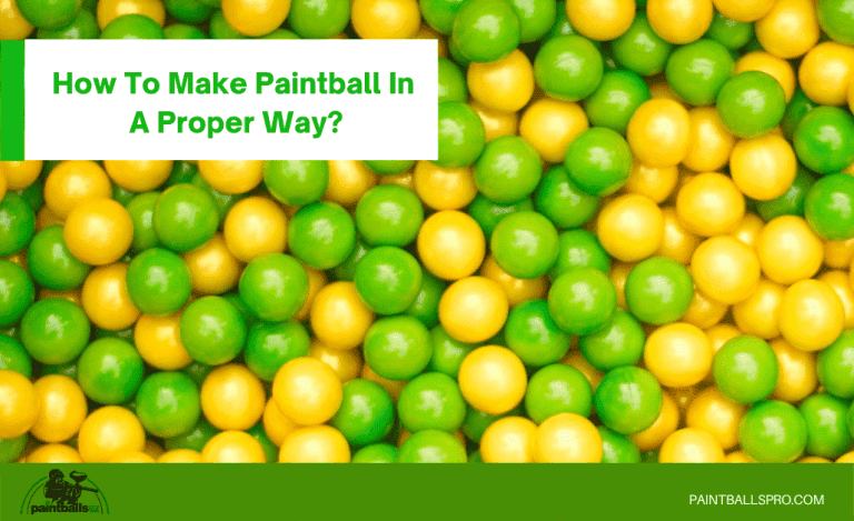 How To Make Paintball In A Proper Way?